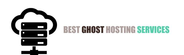 Best Ghost Hosting Services for your Ghost Blog