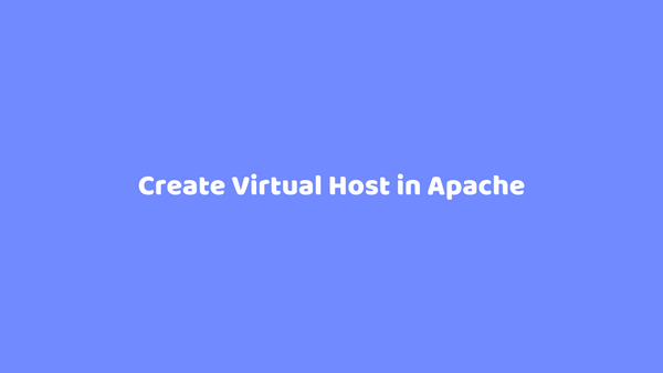 Create Virtual Host in Apache Lamp Stack